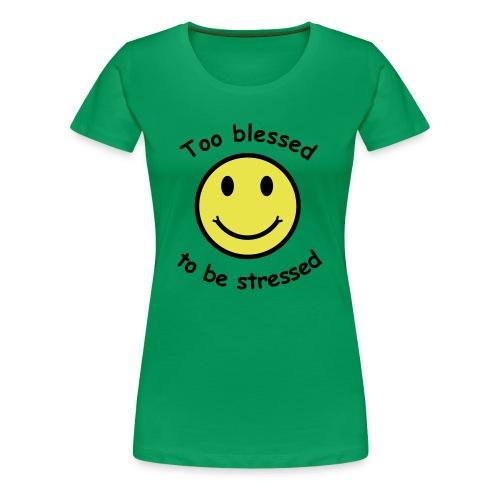 Zu gesegnet... (Damen-Shirt) - Frauen Premium T-Shirt