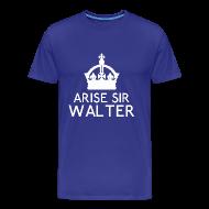 T-Shirts ~ Men's Premium T-Shirt ~ Arise Sir Walter