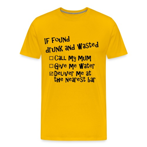 If found drunk - Mannen Premium T-shirt