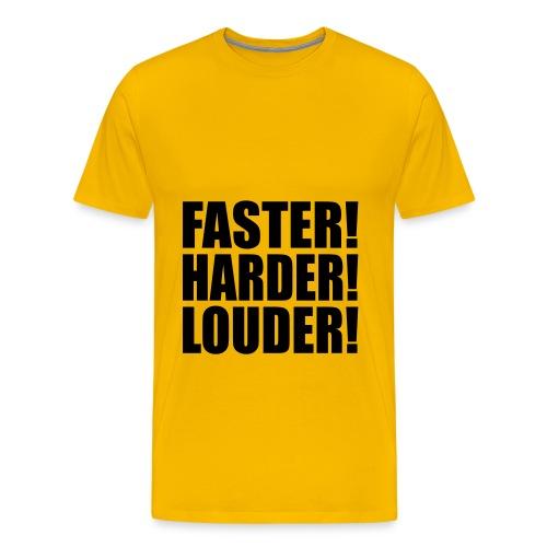 T-Shirt Faster Harder Louder - T-shirt Premium Homme