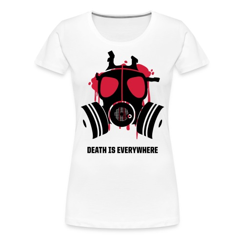 Death Is Everywhere - Women's Premium T-Shirt