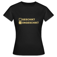 T-shirts ~ Vrouwen T-shirt ~ Ongeschikt - dames klassiek