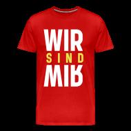 T-Shirts ~ Männer Premium T-Shirt ~ Wir sind Wir