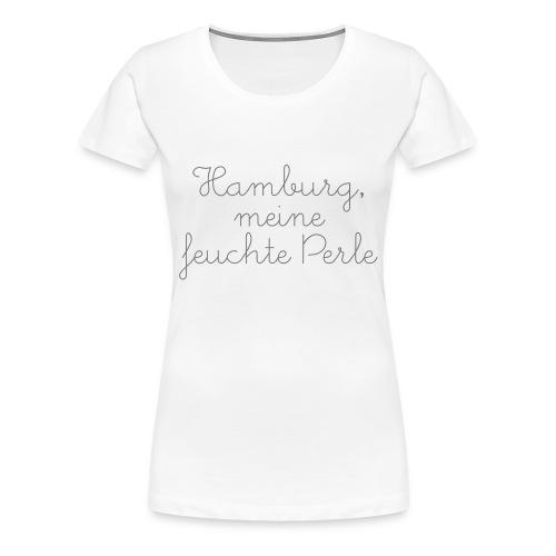 "T-Shirt ""feuchte Perle"" weiß/silber - Frauen Premium T-Shirt"