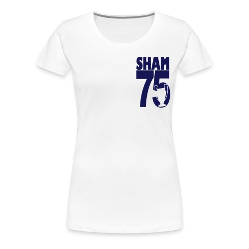 SHAM 75 - LEEDS SALUTE PLACEMENT - Women's Premium T-Shirt