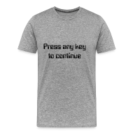 T-shirts ~ Mannen Premium T-shirt ~ Press any key to continue