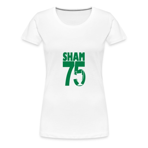 SHAM 75 - EUROPEAN CUP 1975 REFERENCE - Women's Premium T-Shirt