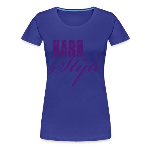 Hard With Style - Vrouwen Premium T-shirt