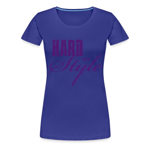 Hard With Style - Vrouwen Premium T-shirt