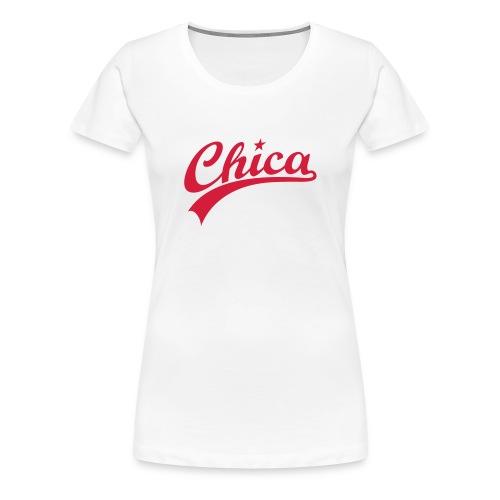 Damen Fun Shirt Chica I Funshirts - Frauen Premium T-Shirt