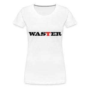 Waster - Women's Premium T-Shirt