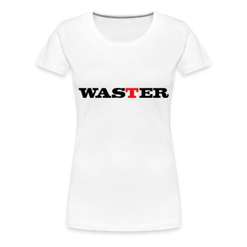 Waster - Women's Premium T-Shirt