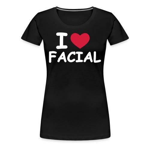 I love facial - T-shirt Premium Femme