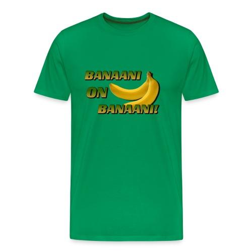 BANAANI ON BANAANI! (t-paita) - Miesten premium t-paita