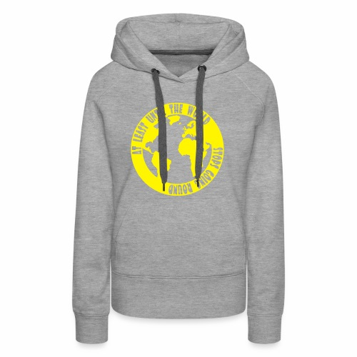 AT LEAST UNTIL THE WORLD STOPS GOING ROUND - Women's Premium Hoodie