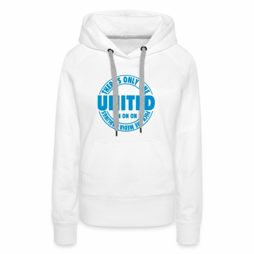 THERES ONLY ONE UNITED  - Women's Premium Hoodie