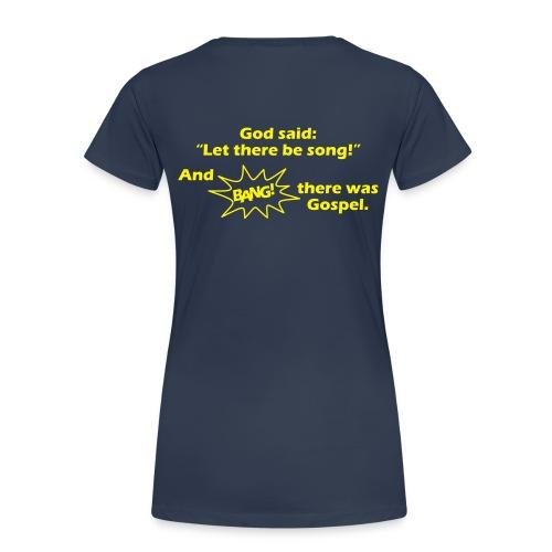 Let there be song! (Farbe frei wählbar) - Frauen Premium T-Shirt