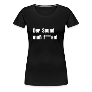 Der Sound muß f***en! -  Girly #2 - Women's Premium T-Shirt
