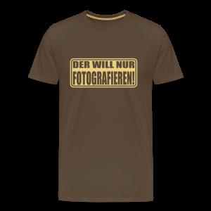 Der will nur fotografieren! - Männer Premium T-Shirt