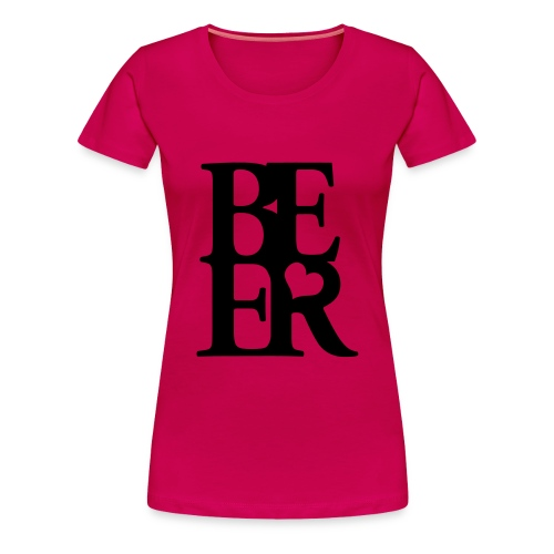 Women's Premium T-Shirt - Gorgeous female t-shirt for the ladies who love there good old beer!