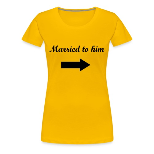 married to him - Dame premium T-shirt