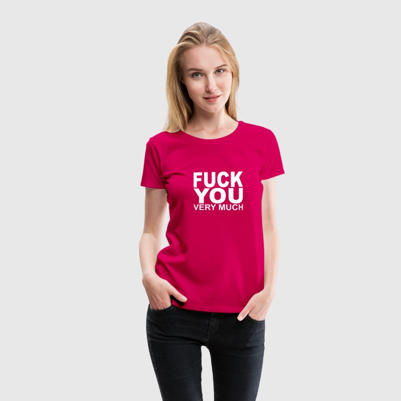 Rose Fuck you very much T-shirts - T-shirt Premium Femme