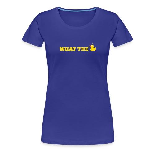What the... - Frauen Premium T-Shirt