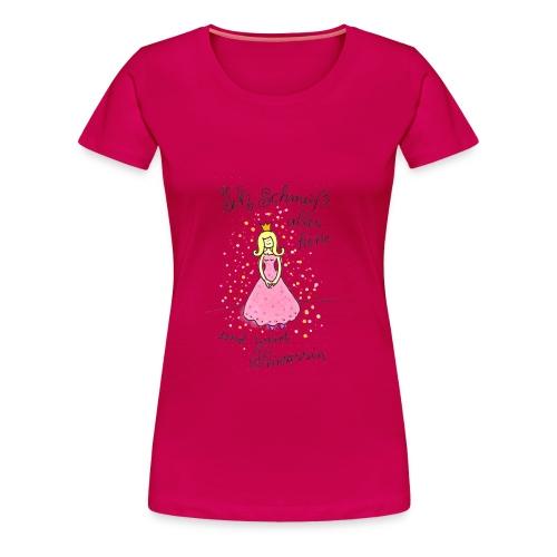 Ich werd Prinzessin Damenshirt - Frauen Premium T-Shirt