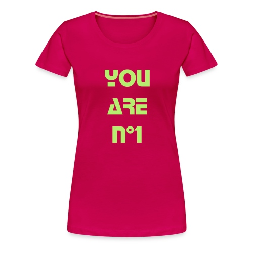 YOU ARE NUMBER 1 - T-shirt Premium Femme
