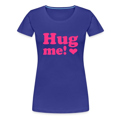 Hug me - Vrouwen Premium T-shirt
