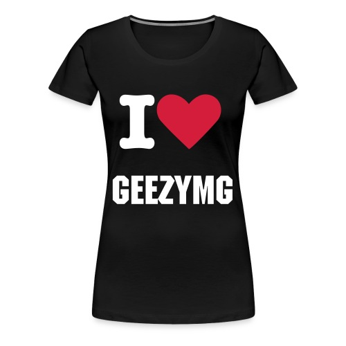 I LOVE GEEZYMG SHIRT - Frauen Premium T-Shirt