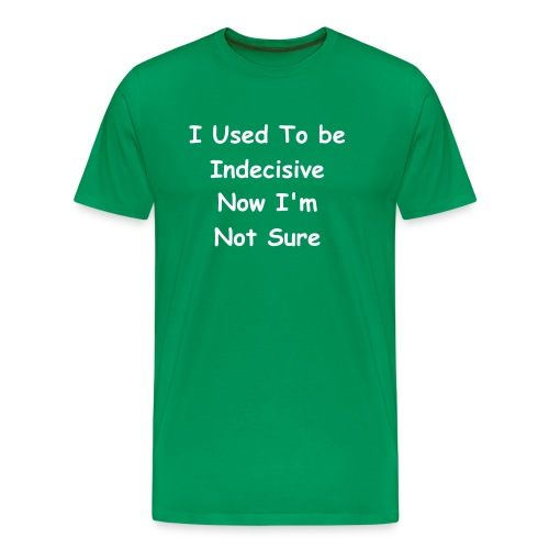Indecisive - Men's Premium T-Shirt