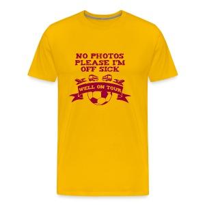 No Photos Please I'm Off Sick - Men's Premium T-Shirt