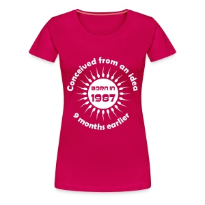Born in 1987 - Conceived earlier birthday t-shirt - Women's Premium T-Shirt