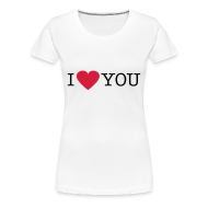 T-shirts ~ Vrouwen Premium T-shirt ~ I Love You