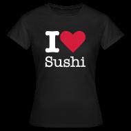 T-shirts ~ Vrouwen T-shirt ~ I Love Sushi