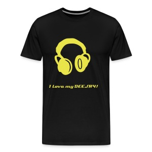 I love my Deejay! - T-shirt Premium Homme