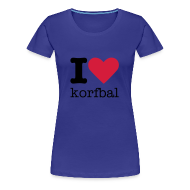T-shirts ~ Vrouwen Premium T-shirt ~ I Love Korfbal