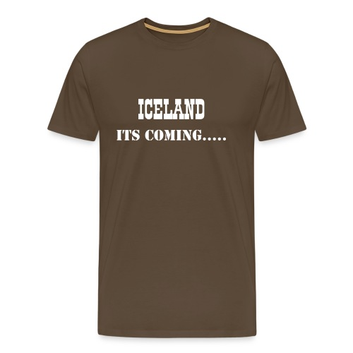 ICELAND - Its Coming...... - Men's Premium T-Shirt