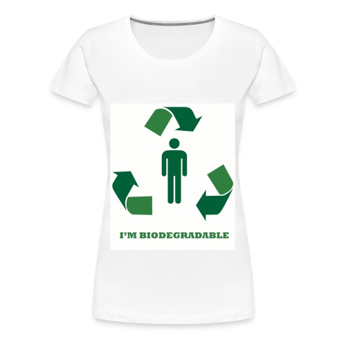 I'm Biodegradable - Women's Premium T-Shirt