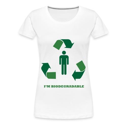 I'm Biodegradable - Women's Premium T-Shirt