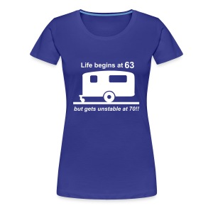 Life begins at 63 caravan - Women's Premium T-Shirt