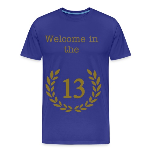 Welcome in the 13 - T-shirt Premium Homme
