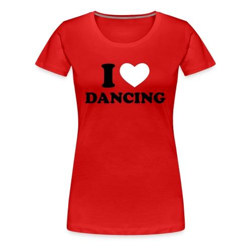 I love Dancing (w) - Frauen Premium T-Shirt