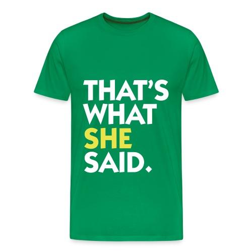 That's what she said tee - Men's Premium T-Shirt