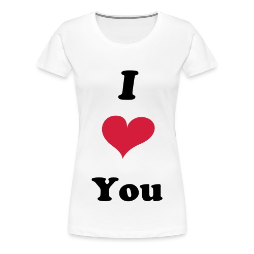 I 'Heart' You - Women's Premium T-Shirt