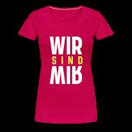 T-Shirts ~ Frauen Premium T-Shirt ~ Wir sind Wir