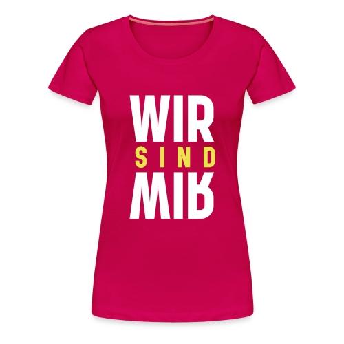 Wir sind Wir - Frauen Premium T-Shirt