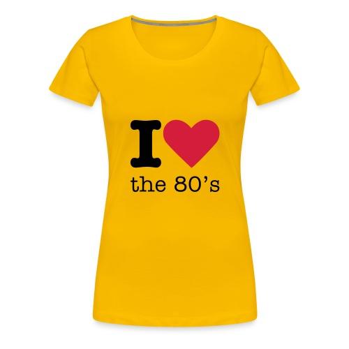 I Love the 80's Shirt - Vrouwen Premium T-shirt