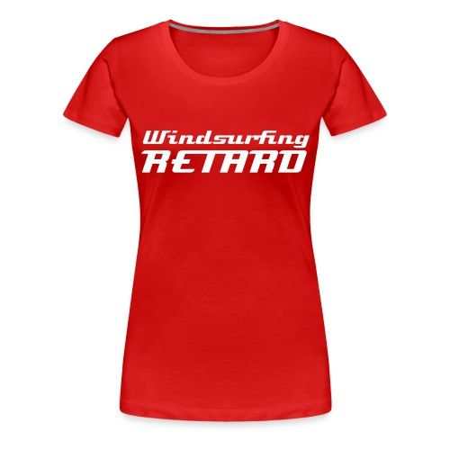 Windsurfing Retard - Women's Girlie Shirt - Women's Premium T-Shirt